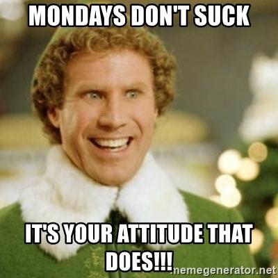 Mondays don't suck