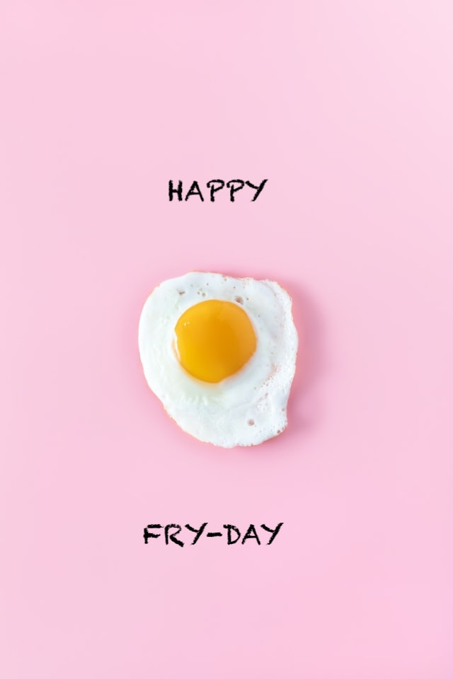 Happy Fry Day Pun